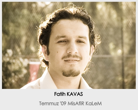 Temmuz 2009 MisAfiR KaLeMi Fatih KAVAS